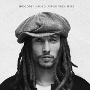Cover - JP Cooper: Raised Under Grey Skies