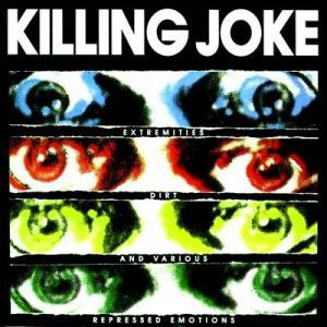Killing Joke: Extremities, Dirt And Various Repressed Emotions - Cover
