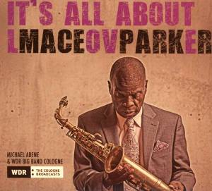 Cover - Maceo Parker: It's All About Love