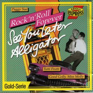 Cover - Air Mail, The: Rock 'n' Roll Forever - See You Later Alligator