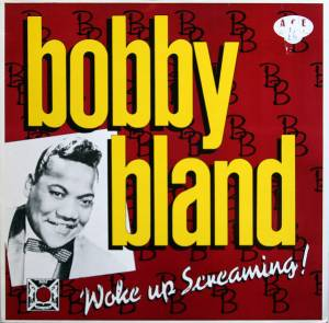 Cover - Bobby Bland: Woke Up Screaming