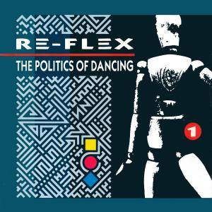 Re-Flex: Politics Of Dancing, The - Cover