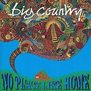 Cover - Big Country: No Place Like Home