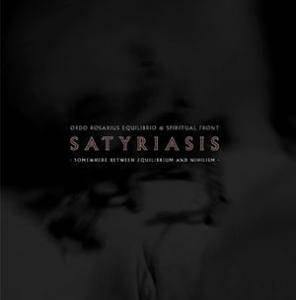 Cover - Spiritual Front: Satyriasis - Somewhere Between Equilibrium And Nihilism