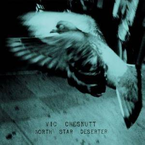 Cover - Vic Chesnutt: North Star Deserter