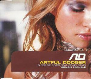 Cover - Artful Dodger & Robbie Craig Feat. Craig David: Woman Trouble