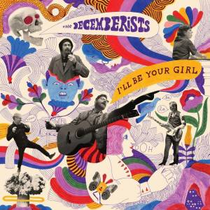 Cover - Decemberists, The: I'll Be Your Girl