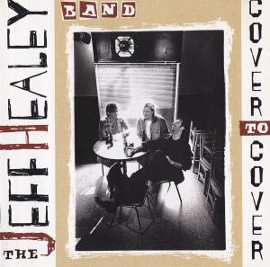 Jeff Healey Band, The: Cover To Cover - Cover