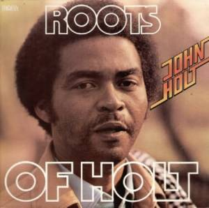 Cover - John Holt: Roots Of Holt