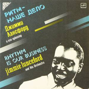 Cover - Jimmie Lunceford & His Orchestra: Ритм - Наше Дело - Rhythm Is Our Business
