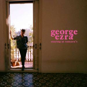 Cover - George Ezra: Staying At Tamara's
