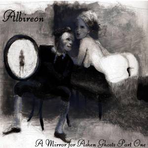Cover - Albireon: Mirror For Ashen Ghosts Part One, A