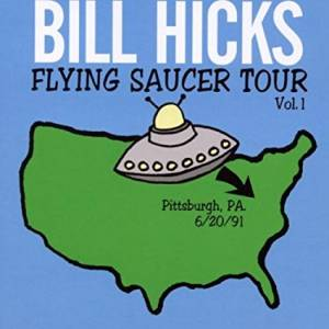 Cover - Bill Hicks: Flying Saucer Tour Vol. 1