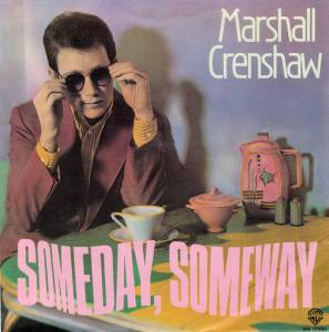Cover - Marshall Crenshaw: Someday, Someway