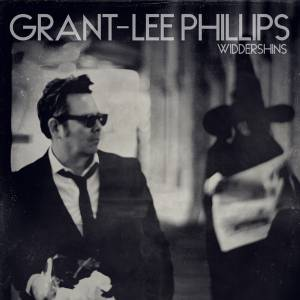 Cover - Grant-Lee Phillips: Widdershins