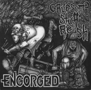 Cover - Gruesome Stuff Relish: Engorged