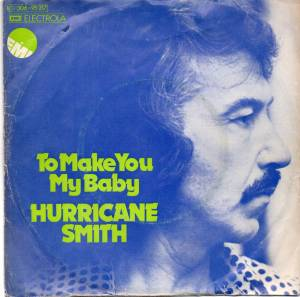 Cover - Hurricane Smith: To Make You My Baby