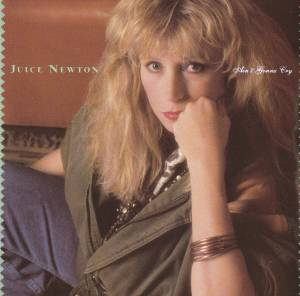 Cover - Juice Newton: Ain't Gonna Cry