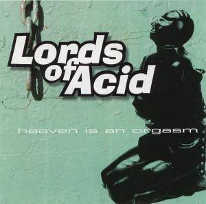 Cover - Lords Of Acid: Heaven Is An Orgasm