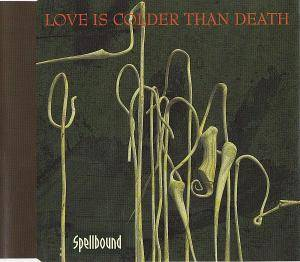 Cover - Love Is Colder Than Death: Spellbound