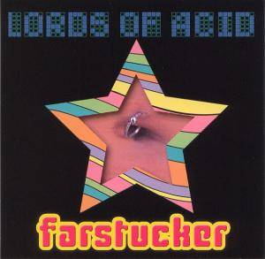 Cover - Lords Of Acid: Farstucker ... Stript