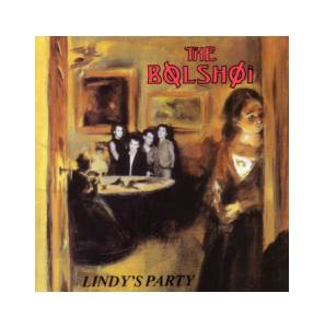 The Bolshoi: Lindy's Party - Cover