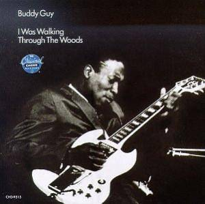 Buddy Guy: I Was Walking Through The Woods - Cover