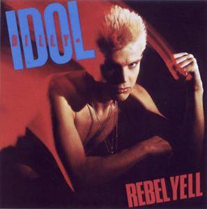 Billy Idol: Rebel Yell - Cover