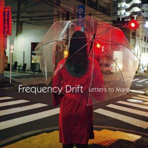 Cover - Frequency Drift: Letters To Maro