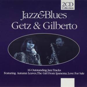 Cover - Stan Getz & João Gilberto: Jazz&Blues