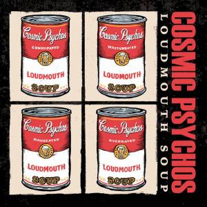 Cover - Cosmic Psychos: Loudmouth Soup