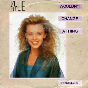"Kylie Minogue: Wouldn't Change A Thing (7"") - Bild 1"