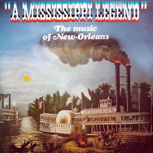 Mississippi Legend - The Music Of New Orleans, A - Cover