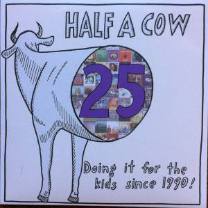 Cover - Missing Links, The: Half A Cow 25 - Doing It For The Kids Since 1990 !