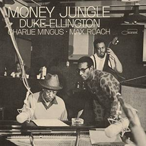 Duke Ellington, Charles Mingus & Max Roach: Money Jungle (CD) - Bild 1