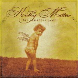 Cover - Kathy Mattea: Innocent Years, The
