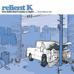 Cover - Relient K: Two Lefts Don't Make A Right... But Three Do