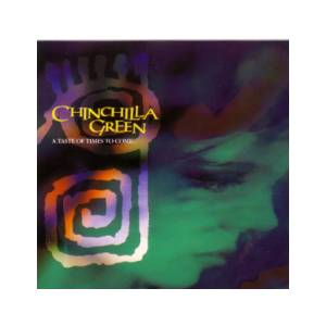 Chinchilla Green: Taste Of Times To Come, A - Cover