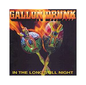 Cover - Gallon Drunk: In The Long Still Night