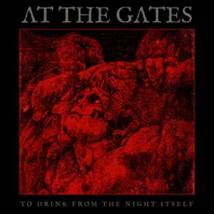 Cover - At The Gates: To Drink From The Night Itself