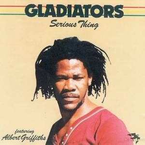 Albert Griffiths & The Gladiators: Serious Thing (CD) - Bild 1