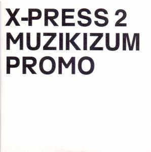 X-Press 2: Muzikizum (Promo-CD) - Bild 1
