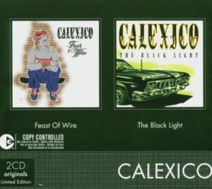 Cover - Calexico: Black Light/Feast Of Wire