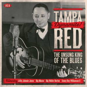 Cover - Tampa Red: Unsung King Of The Blues, The