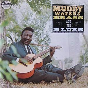 Cover - Muddy Waters: Muddy, Brass And The Blues