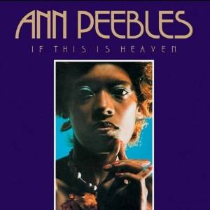 Cover - Ann Peebles: If This Is Heaven
