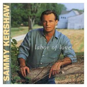 Cover - Sammy Kershaw: Labor Of Love