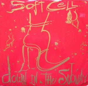 Soft Cell: Down In The Subway - Cover