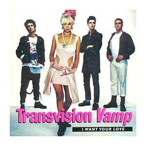 Cover - Transvision Vamp: I Want Your Love