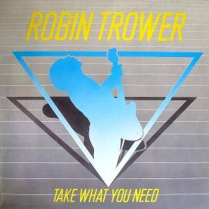 Robin Trower: Take What You Need - Cover